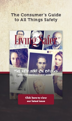 Living Safer Volume 9, Edition 2 | The New War on Drugs: America' Opioid Addiction Builds, Doesn't Discriminate